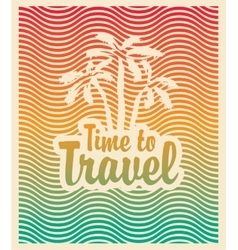 palm trees sea and the inscription time travel vector image vector image