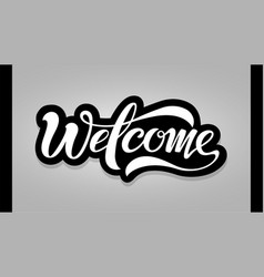 text welcome hand lettering vector image