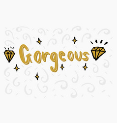 gorgeous word lettering vector image vector image