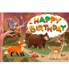 Happy Birthday card with wood animals vector image vector image
