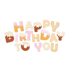 Happy birthday to you sweet letters vector