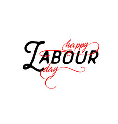 Lettering and calligraphy modern - happy labour vector