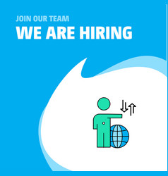 join our team busienss company globe we are vector image
