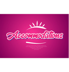 Accommodations word text typography pink design vector
