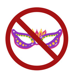 Carnival mask in sign prohibition ban on vector