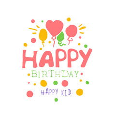 happy birthday happy kid promo sign childrens vector image