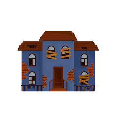 Old blue house with boarded up windows and broken vector