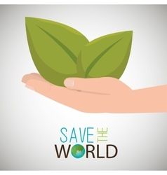 Save the world hand with plant vector