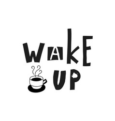 wake up coffee shirt quote lettering vector image