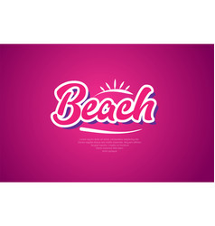 beach word text typography pink design icon vector image