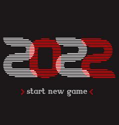 2022 - start new game t shirt design template vector image