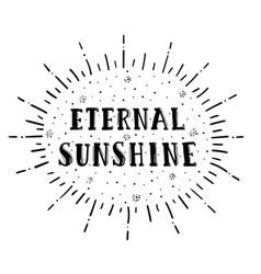 Eternal sunshine lettering vector