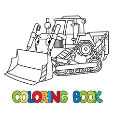 Funny small bulldozer with eyes coloring book vector