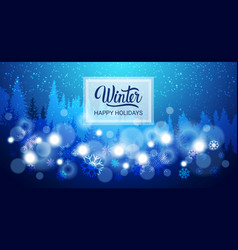 happy holidays background design bokeh snowflakes vector image