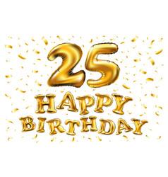 happy birthday 25 years anniversary joy vector image