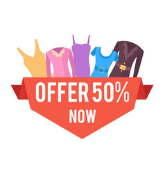 50 offer now for female clothes promo emblem vector