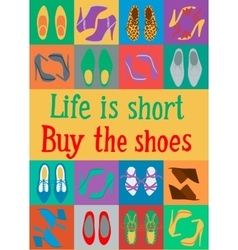 life is short buy shoes vector image
