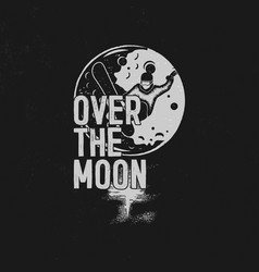 Over the moon poster design hand drawn moon vector