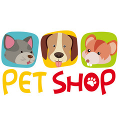 Pet shop sign with three kinds of pets vector