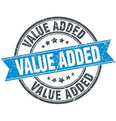 Value added blue round grunge vintage ribbon stamp vector