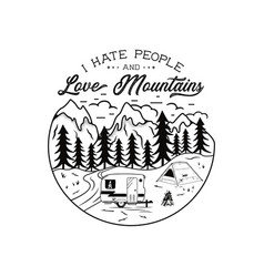 vintage hand drawn camping emblem i hate people vector image