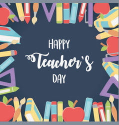 Happy teachers day colorful crayons pencils books vector
