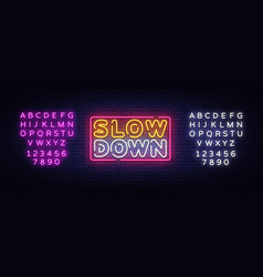 slow down neon sign slow down design vector image