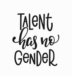 Talent has no gender t-shirt quote lettering vector