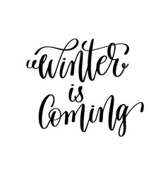 Winter is coming hand lettering inscription to vector