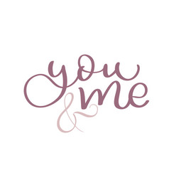 you and me vintage text on white background vector image