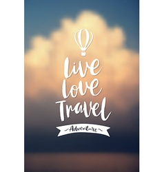 Live love travel poster vector