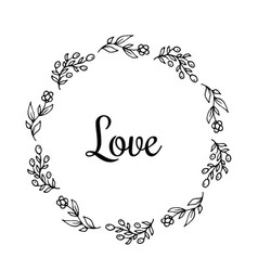 love text flower wreath hand drawn laurel vector image