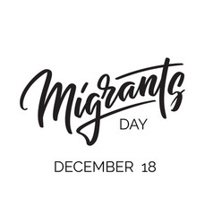 Migrants day - typography hand lettering vector
