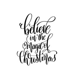 Believe in the magic of christmas hand lettering vector