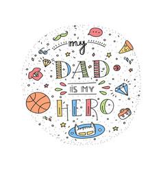 dad super hero doodle quote in handwritten style vector image
