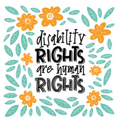 Disability right are human rights lettering quote vector