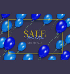 Sale only now poster with balloons vector