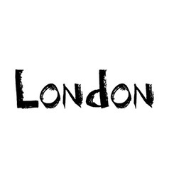inscription London in grunge style vector image