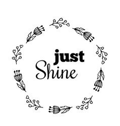 just shine text flower wreath hand drawn laurel vector image