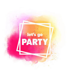 lets go party pink square frame background vector image