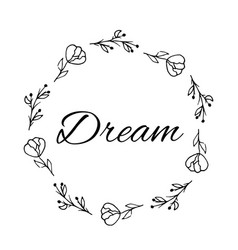 dream text flower wreath hand drawn laurel vector image