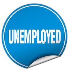 Unemployed round blue sticker isolated on white vector