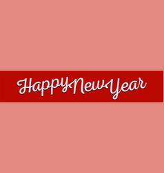 happy new year greeting banner white lettering on vector image