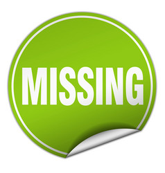Missing round green sticker isolated on white vector