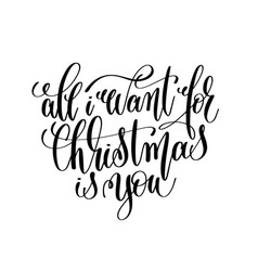 All i want for christmas is you hand lettering vector