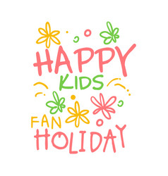 happy kids fan holiday promo sign childrens party vector image