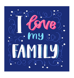 family day lettring lovely calligraphy vector image