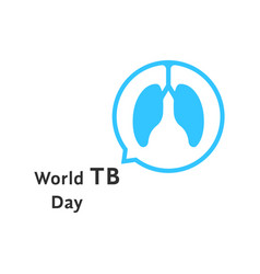 world tb day with blue speech bubble vector image vector image