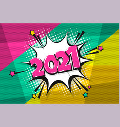 2021 year pop art comic book text speech bubble vector image