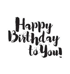 Happy Birthday to You inscription Hand drawn vector